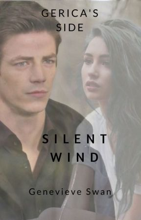 Silent Wind| Gerica's Side| The Flash by missbeautiful25560