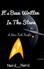 It's Written In The Stars (A Star Trek Fanfic) by Nerd__Herd