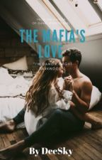 The Mafia's Love by DeeSky111