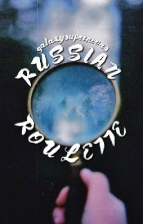 russian roulette by galaxysupernovas