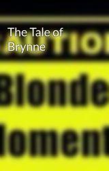 The Tale of Brynne by Triple7