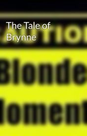 The Tale of Brynne by Triple7