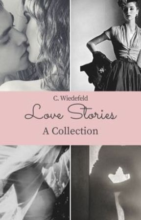 Love Stories - A Collection by 4thpowermama