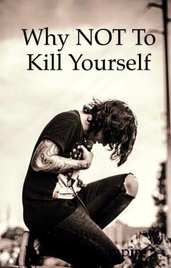 reasons not to kill myself