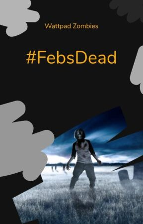 #FebsDead by WattZombie