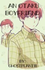 An Otaku boyfriend (Choromatsu x reader) by Ghostplant11