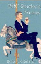 BBC Sherlock Memes by KendraNullings