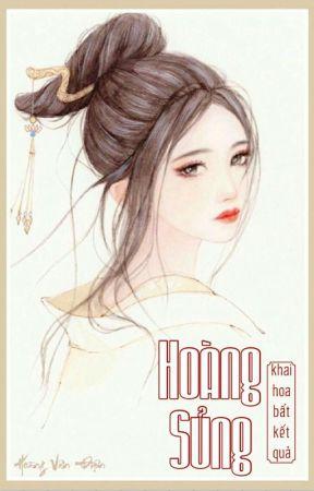 [Edit] Hoàng Sủng - Khai Hoa Bất Kết Quả by -Hoangvandien-