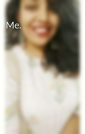 Me. by PrathiushaPoduval