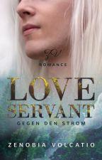 Love Servant - Gegen den Strom by Zenobia1