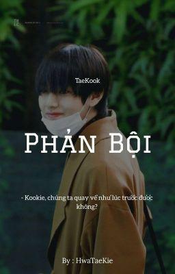 Đọc truyện TaeKook || Shotfic || Phản Bội