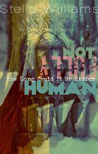 Not Fully Human (Romantasy) by loveaddixtforever