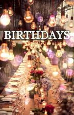 ♡ || BIRTHDAYS || ♡ by miss_cilaena