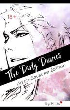 The Dirty Diaries ~ Aizen Sousuke Edition by Kiltia