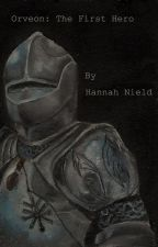 Orveon: The First Hero - A Novella  by HannahNield