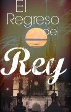 El regreso del Rey (HDLL#2)© by EnriqeMatias