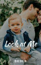 Look at Me by baeokta