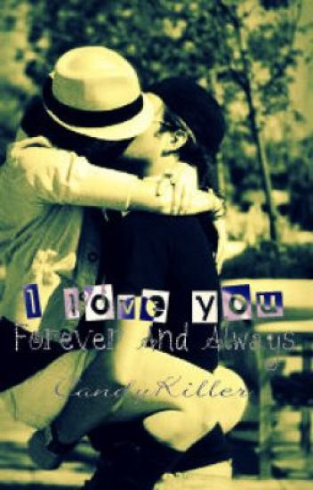 I Love You Forever And Always {Short Story - Completed}