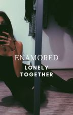 ENAMORED - Lonely together by MyOblivion_