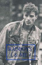 Badboys ( & Me) by willchr