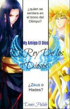 Mi Amigo El Dios: El Rey De Los Dioses by DenisOlimpus