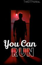 You can run by TheOTPisreal