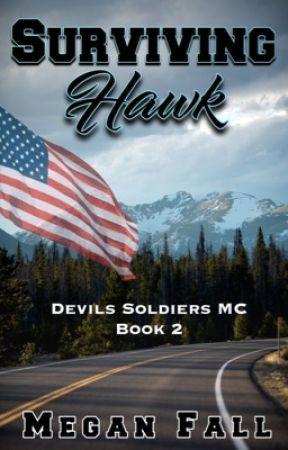Surviving Hawk (#2 Devils Soldiers MC) by Meganfall