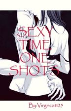 SEXY TIME ONE SHOTS  by Virgocatt25