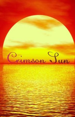Crimson Sun (An Original Story) by AshleyWheeler1