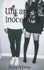 Um amor inocente 2 by AnaJunio5