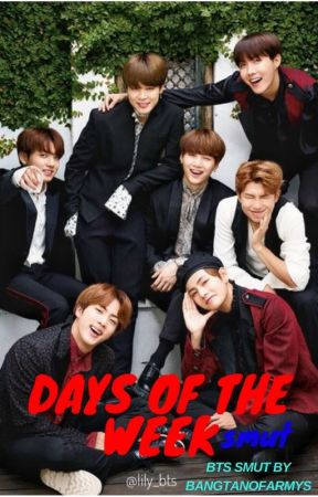 Days of the Week - BTS SMUT by Juarmy