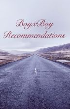 BoyxBoy Recommendations by MiaMarie1702