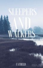 Sleepers and Walkers by Catheld