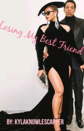 Losing My Best Friend  by KylaKnowlesCarter