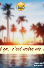 Et ça, c'est notre vie ! by Stacey-non