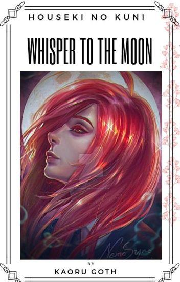 [Houseki no Kuni] -  Whisper to the moon