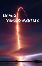 Un mio viaggio mentale by SuperMetel