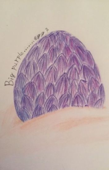 Big, purple       egg? - Yfictions - Wattpad