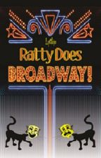 Ratty Does Broadway by lyttlejoe