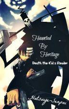 Haunted by Heritage - Death the Kid x Reader ~HIATUS~ by Hatsuye-Heichou