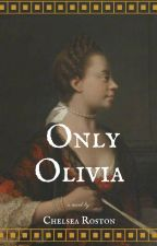 Only Olivia by RostonChelsea