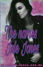 The names Jule Jones//Sweet pea Fanfic by Itsjust_crazy_ass_me