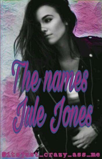 The names Jule Jones//Sweet pea Fanfic
