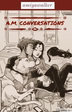 A.M. Conversations  by amiyawalker