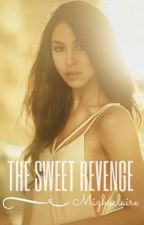 The Sweet Revenge (SHORT STORY) by Mizhuclaire