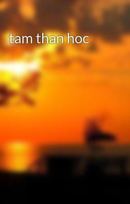 tam than hoc