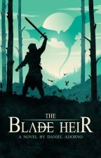 The Blade Heir by adornoda