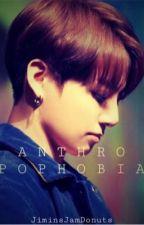 Anthropophobia ~ Jungkook x Reader by JiminsJamDonuts