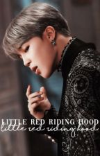 Little Red Riding Hood | Park Jimin ✓ by -idiosyncratic