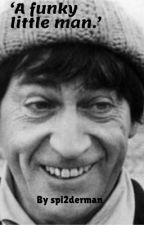 'A funky little man'. (A Doctor Who fan fiction.) (Still a W.I.P) by Spi2derman